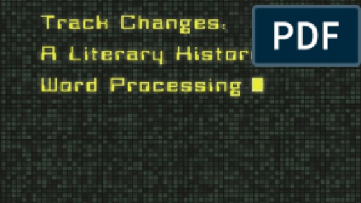 Matthew G. Kirschenbaum: Track Changes: A Literary History of Word  Processing (2016) | Technology & Engineering | Computing