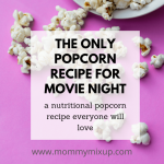 The Only Popcorn Recipe for Movie Night - Mommy MixUp™