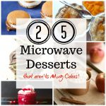 25 More Desserts to Make in the Microwave | Just Microwave It