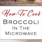 How To Quickly Cook Fresh Broccoli? In The Microwave!