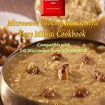 Gizmocooks Microwave Cooking Indian Style - Easy Mithai Cookbook for LG  model MH2044DB (Easy Microwave Mithai Cookbook) eBook: Nupur, Tina:  Amazon.in: Kindle Store
