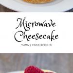 Microwave Cheesecake Recipes - Yumms Food Recipes   Cheesecake recipes,  Easy cheesecake recipes, Microwave cheesecake recipe