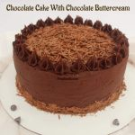 Eggless Chocolate Cake With Chocolate Buttercream Frosting - Prepbowls