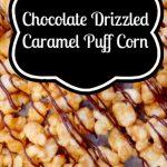Chocolate Drizzled Caramel Puff Corn - Ava's Alphabet