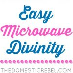 Easy Microwave Divinity   The Domestic Rebel