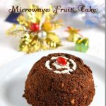 Microwave Fruit Cake/Eggless Plum cake recipe in 3 Minutes-Microwave Recipes  | Chitra's Food Book