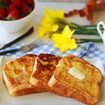 Thick and Rich Best Ever French Toast | Tangled with Taste