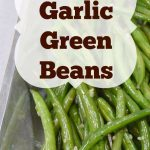 Oven-Roasted Garlic Green Beans