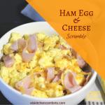 Ham Egg and Cheese Breakfast Scramble ~ El's Kitchen Comforts
