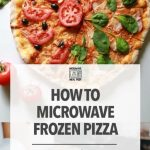 How To Microwave Frozen Pizza – Microwave Meal Prep