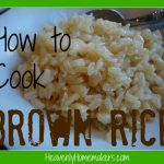 How To Cook Brown Rice   Heavenly Homemakers