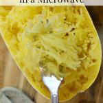 Microwave Spaghetti Squash - Recipe and Cooking Tips