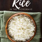 How to Microwave Rice – Microwave Oven Recipes