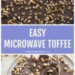 Microwave Toffee (No Stovetop Needed!!)   Life Made Simple