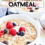 Instant Pot Cinnamon Oatmeal (+ Steel Cut Oats Option) - TIDBITS Marci