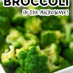 How to Steam Broccoli in the Microwave - Eating on a Dime