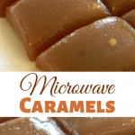 Microwave Caramels – Recipes