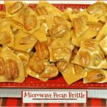 Microwave Pecan Brittle (EASY!) / The Grateful Girl Cooks!