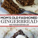 Mom's Old Fashioined Gingerbread (Recipe and Video!) | Valerie's Kitchen