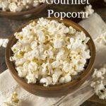 Popcorn-Where Do I Get That Huge Gourmet Popcorn