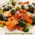 Roasted Italian Veggie Medley / The Grateful Girl Cooks!