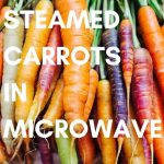 Steamed Carrots in the Microwave • Steamy Kitchen Recipes Giveaways