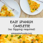 Easy Spanish Omelette (no flipping required) - Easy Peasy Foodie
