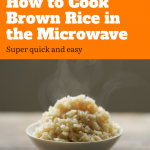 How to Cook Brown Rice in the Microwave - Hungry Huy | Recipe | Rice in the  microwave, Microwave brown rice, Brown rice recipes