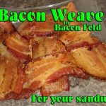 Bacon Weave for your sandwich – Chew on this