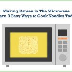 Making Ramen in The Microwave Learn 3 Easy Ways to Cook Noodles Today –  APEX S.K.