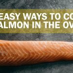 3 easy wayt to cook salmon in the oven and have it turn out perfect