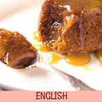 English Sticky Toffee Pudding - Lavender & Macarons This English Sticky  Toffee Pudding is tradition