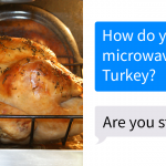 People Ask Their Parents How To Cook A 25 Lb Turkey In A Microwave And Here  Are 31 Hilarious Responses | Bored Panda