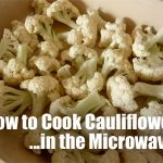 How to Cook Cauliflower Rice in Microwave [Tasty in 5 Minutes]