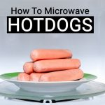 How To Microwave Hot Dogs (Plain & Boiled)   KitchenSanity