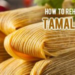 How To Reheat Tamales At Home - 3 Best Ways   KitchenSanity
