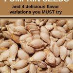 How To Roast Pumpkin Seeds & 4 Must Try Flavor Variations - Pumpkinlicious