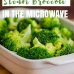 How to Steam Broccoli in the Microwave - Baking Mischief