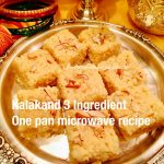 Kalakand- 3 Ingredient, One pan, Microwave Recipe-Indian fudge Recipe –  Food, Fitness, Beauty and More