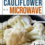 Microwave Cauliflower   + cooking times chart for different wattages   Love  Food Not Cooking