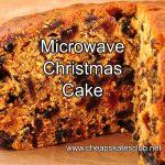 Microwave Christmas Cake - THE CHEAPSKATES CLUB