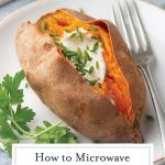 How to Microwave a Sweet Potato | Baked Sweet Potatoes in a Jiffy!