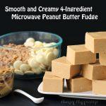 Easy Microwave Peanut Butter Fudge Recipe - It's the Best!