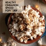 Cinnamon Spiced Flavoured Popcorn Recipe - AtMyTable