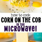 Corn on the Cob in the Microwave - Perfect Corn on the Cob in 2 Miunutes!