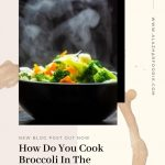 How Do You Cook Broccoli In The Microwave? » Al Azhar Foodie