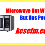 Microwave Not Working But Has Power: The Main Causes and Solutions - KCSCFM  Repair