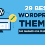 29 Best WordPress Themes for Bloggers (No Code Themes) 2021