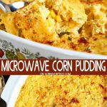 Microwave Corn Pudding is a simple corn casserole recipe made in your  microwave. Perfect side dish for dinn… | Corn pudding, Microwave recipes,  Easy pudding recipes