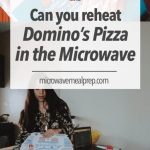 Can you reheat Domino's pizza in the microwave? – Microwave Meal Prep